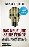 Das Neue und seine Feinde: Wie Ideen verhindert werden und wie sie sich trotzdem durchsetzen, plus E-Book inside (ePub, mobi oder pdf)