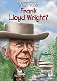 img - for Who Was Frank Lloyd Wright? book / textbook / text book