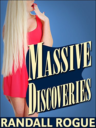 Massive Discoveries: (Surprised by Whatu0027s Between her Legs, but Into It) by