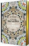 Le livre des Merveilles: 300 coloriages anti-stress par Collectif