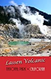 Search : Lassen Volcanic National Park: A Road Guide (Illustrated)