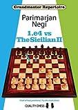1.e4 vs the Sicilian II (Grandmaster Repertoire)