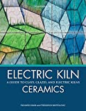 Electric Kiln Ceramics: A Guide to Clays, Glazes, and Electric Kilns