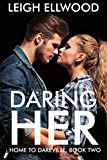 Daring Her (Home To Dareville Book 2)