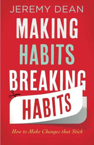 Download Making Habits, Breaking Habits: How to Make Changes That Stick PDF