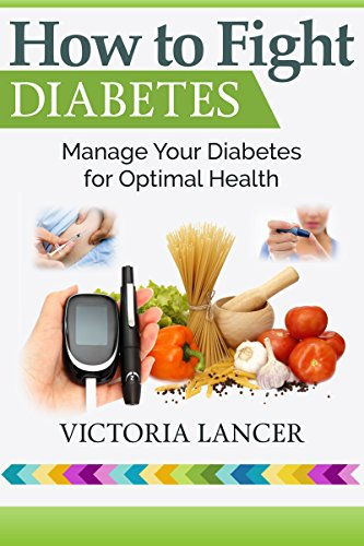 How To Fight Prediabetes and Type 2 Diabetes: Manage Your Diabetes for Optimal Health