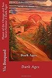 Planet of the Orange-Red Sun Series Volume 2 Dark Ages, Vic Broquard, 1941415199