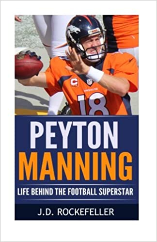 Amazon Com Peyton Manning Life Behind The Football
