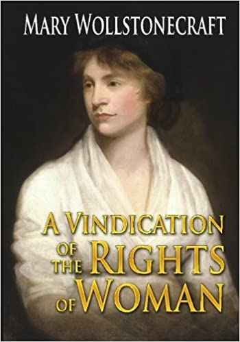 A Vindication of the Rights of Woman: Amazon.co.uk: Mary ...