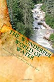 The Wonderful World of Water, Iqbal Unus, 1453784594