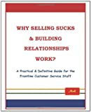 Why Selling Sucks and Building Relationships Work?, Mak, 1426955588