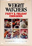 Party and Holiday Cookbook, Weight Watchers International, Inc. Staff and Jean Nidetch, 0453010059