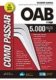 Como passar na OAB - 5.000 questões - 15ª edições - 2019: 5.000 Questões Comentadas