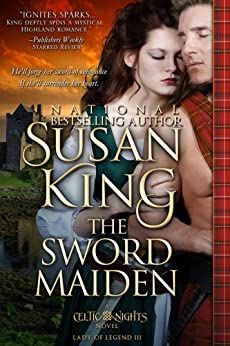 The Sword Maiden (The Celtic Nights Series, Book 3) by [King, Susan]