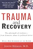Trauma and Recovery: The Aftermath of Violence--from Domestic Abuse to Political Terror, Judith Herman, 0465087302