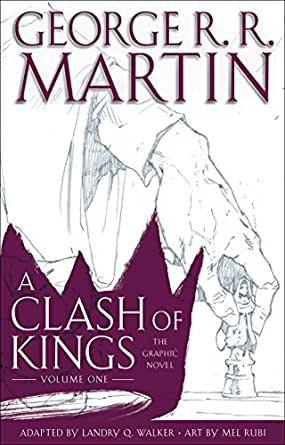 A Clash of Kings: The Graphic Novel: Volume One (A Game of Thrones ...