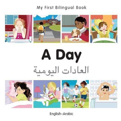 My First Bilingual BookA Day (EnglishArabic)