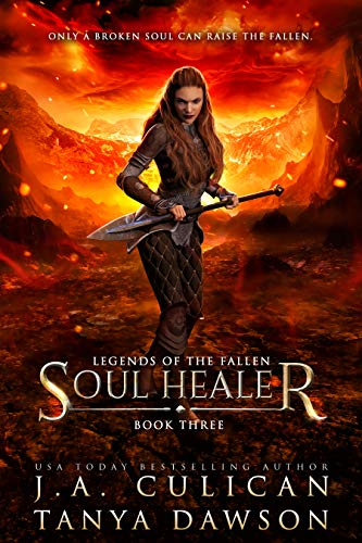 Soul Healer (Legends of the Fallen Book 3) by [Culican, J.A., Dawson, Tanya]