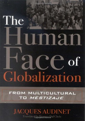 Download The Human Face of Globalization: From Multicultural to Mestizaje PDF