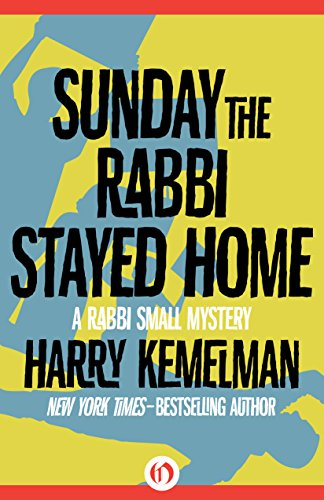 Sunday The Rabbi Stayed Home by Harry Kemelman