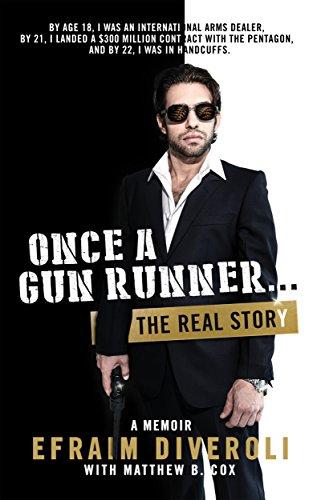Amazon once a gun runner the efraim diveroli memoir ebook once a gun runner the efraim diveroli memoir by diveroli fandeluxe Images