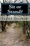 Sit or Stand?, Judith Gresham, 1448615941