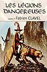 Les légions dangereuses par Clavel