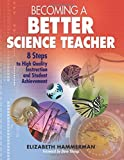 img - for Becoming a Better Science Teacher: 8 Steps to High Quality Instruction and Student Achievement book / textbook / text book