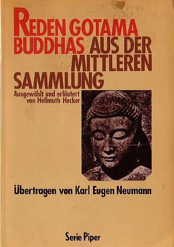 Reden Gotama Buddhas. Aus der mittleren Sammlung. Broschiert – Januar 1991 Gautama Buddha Hellmuth. Hecker Piper Verlag GmbH 3492106684