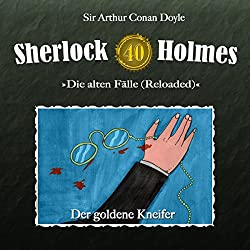 Der goldene Kneifer (Sherlock Holmes - Die alten Fälle 40 [Reloaded])