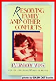 Resolving Family Conflicts, Mendel Lieberman and Marion Hardie, 0913300500