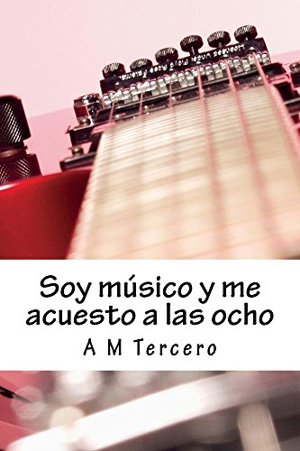 Soy músico y me acuesto a las ocho (Spanish Edition) by [Tercero,