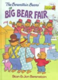 The Berenstain Bears at Big Bear Fair, Stan Berenstain and Jan Berenstain, 0307232190