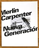 img - for Merlin Carpenter: Nueva Generacion book / textbook / text book
