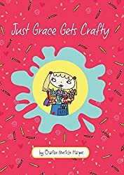 Just Grace Gets Crafty (The Just Grace Series)