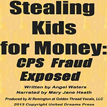 Amazon com: Stealing Kids for Money: CPS Fraud Exposed