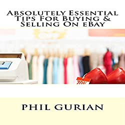 Absolutely Essential Tips for Buying and Selling on eBay