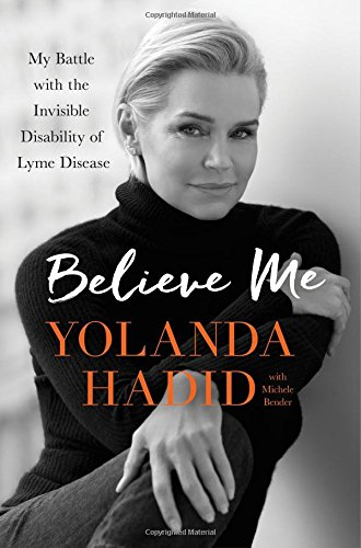 Believe Me: My Battle with the Invisible Disability of Lyme Disease PDF