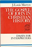 img - for Gospel of John in Christian History (Theological inquiries) book / textbook / text book