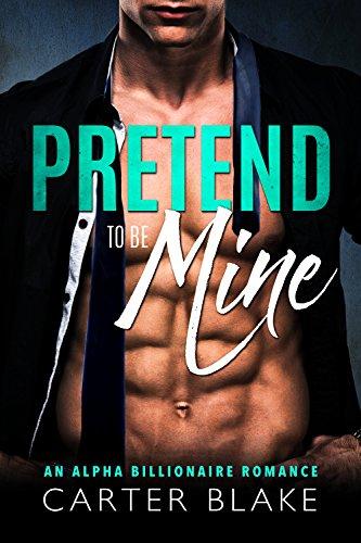 Pretend Be Mine Billionaire Romance ebook product image