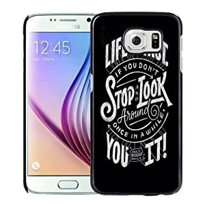 NEW Unique Custom Designed Samsung Galaxy S6 Phone Case With Life Moves Pretty Fast Quote_Black Phone Case