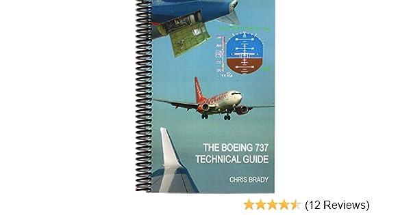 the boeing 737 technical guide chris brady amazon com books rh amazon com Rosalie Twilight Illustrated Guide Book Illustrated Guides