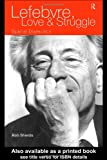 Lefebvre, Love and Struggle : Spatial Dialectics, Shields, Rob, 0415093708