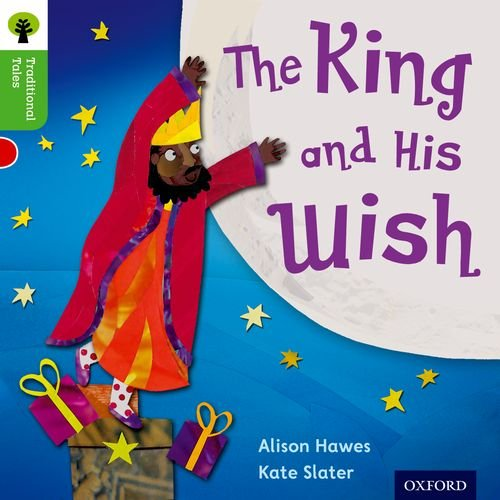 Oxford Reading Tree Traditional Tales: Level 2: The King and His Wish (Traditional Tales. Stage 2)