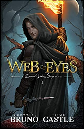 Web of Eyes: (Buried Goddess Saga Book 1): Amazon.es: Rhett C. Bruno, Jaime Castle: Libros en idiomas extranjeros
