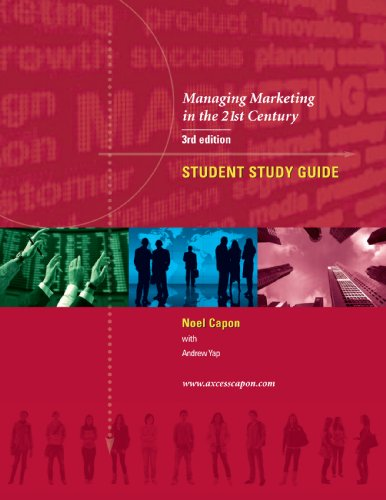 Managing Marketing in the 21st Century -Student Study Guide 3rd edition