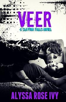 Veer (Clayton Falls Book 2) by [Ivy, Alyssa Rose]