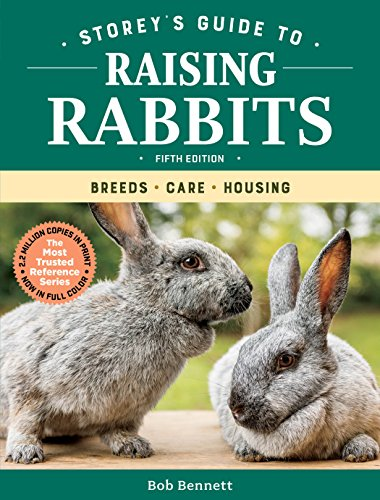 Storey's Guide to Raising Rabbits, 5th Edition: Breeds, Care, Housing (Storey's Guide to Raising) by [Bennett, Bob]