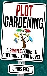 Plot Gardening: Write Faster, Write Smarter