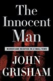 Book cover from The Innocent Man: Murder and Injustice in a Small Town by John Grisham